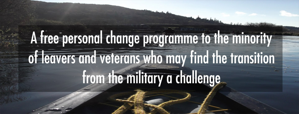 A free personal change programme to the minority of leavers and veterans who may find the transition from the military a challenge